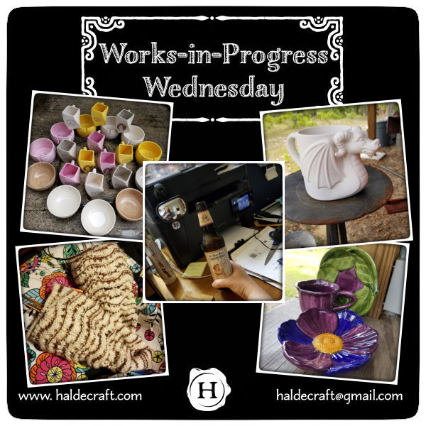 Works-in-Progress Wednesday (07/25/18)
